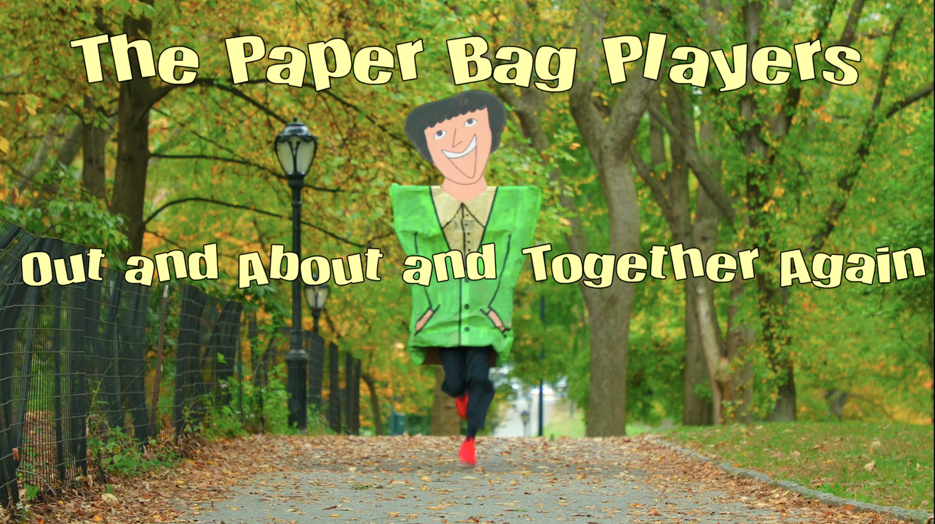 OUT AND ABOUT AND TOGETHER AGAIN by The Paper Bag Players